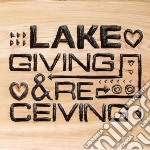 Giving and receiving cd musicale di Lake