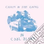 (LP VINILE) In cool blood lp vinile di Chain & the gang