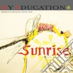 SUNRISE                                   cd musicale di Education My