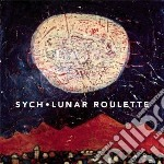Sych - Lunar Roulette cd musicale di Sych