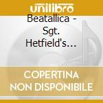 CD - BEATALLICA - SGT. HETFIELD'S MOTORBREATH PUB BAND cd musicale di BEATALLICA