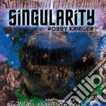 Singularity cd musicale di Robby Krieger
