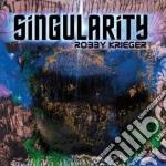 Robby Krieger - Singularity cd musicale di Robby Krieger