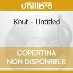 UNTITLED                                  cd musicale di KNUT