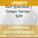 CD - RED SPAROWES/GREGOR - SPLIT cd musicale di Sparowes/gregor Red