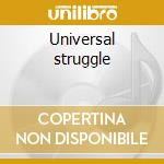 Universal struggle cd musicale di Knuckledust