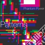 Patterns cd musicale di Power Phantom