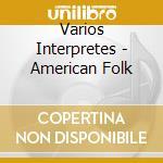 American folk cd musicale di Artisti Vari