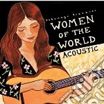 CD - ARTISTI VARI         - WOMEN OF THE WORLD ACOUSTIC cd musicale di ARTISTI VARI