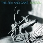 Sea And Cake - Nassau cd musicale di Sea and cake