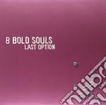 (LP VINILE) Last option lp vinile di 8 bold souls