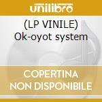 (LP VINILE) Ok-oyot system lp vinile di Golden Extra