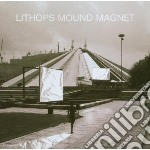 Mound magnet cd musicale di Lithops