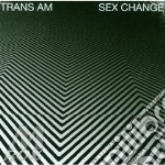 SEX CHANGE cd musicale di TRANS AM