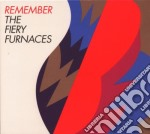 REMEMBER cd musicale di FIERY FURNACES