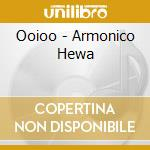 Ooioo - Armonico Hewa cd musicale di OOIOO