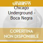 BOCA NEGRA                                cd musicale di CHICAGO UNDERGROUND DUO