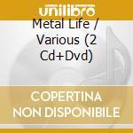 Metal-life cd musicale di Artisti Vari