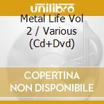 Metal = life 2 cd musicale di Artisti Vari