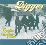 Digger - The Promise Of An Uncertain cd musicale di Digger