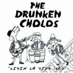 Drunken Cholos - Livin La Vida Loca cd musicale di Cholos Drunken