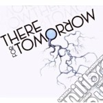 There For Tomorrow - There For Tomorrow cd musicale di THERE FOR TOMORROW