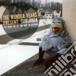 Suburbia i've given you all and now i'm cd musicale di The Wonder years