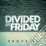 Divided By Friday - Prove It cd musicale di Divided by friday