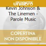Parole music - cd musicale di Kevin johnson & the linemen