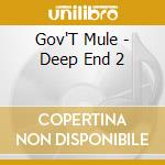THE DEEP END VOL.2 cd musicale di GOV'T MULE