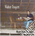 Heavy just the same - cd musicale di Tragert Walter