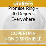 30 DEGREES EVERYWHERE                     cd musicale di Ring Promise