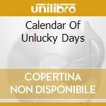 CALENDAR OF UNLUCKY DAYS                  cd musicale di EUPHONE
