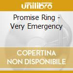 Promise Ring - Very Emergency cd musicale di Ring Promise
