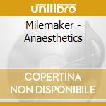 ANAESTHETICS                              cd musicale di MILEMAKER
