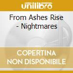 NIGHTMARES                                cd musicale di FROM ASHES RISE