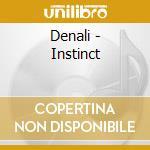 THE INSTINCT cd musicale di DENALI