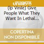(LP VINILE) GIVE PEOPLE WHAT THEY WANT IN LETHAL DOS  lp vinile di CHALLENGER