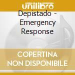EMERGENCY RESPONSE                        cd musicale di DEPISTADO
