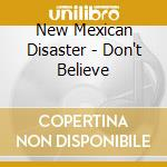 don't believe cd musicale di NEW MEXICAN DISASTER
