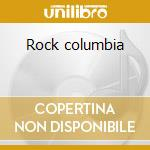 Rock columbia cd musicale