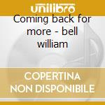 Coming back for more - bell william cd musicale di William Bell