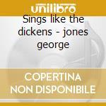 Sings like the dickens - jones george cd musicale di George Jones