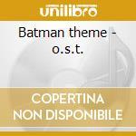 Batman theme - o.s.t. cd musicale di Neal hefti (ost)