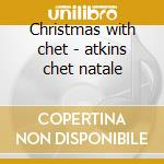 Christmas with chet - atkins chet natale cd musicale di Chet Atkins
