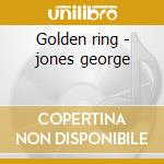 Golden ring - jones george cd musicale di George jones & tammy wynette