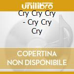 Cry cry cry - shindell richard cd musicale di D.williams/l.kaplansky/r.shind
