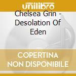 Desolation of eden cd musicale di Chelsea Grin