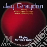 Jay Graydon - Airplay For The Planet cd musicale di Jay Graydon