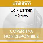 CD - LARSEN - SEIES cd musicale di LARSEN